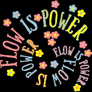 Flow ist Power