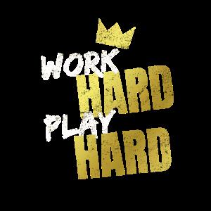 work hard play hard spruch