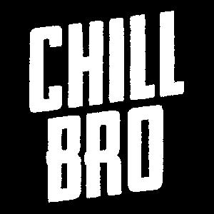 Lustiger Spruch / Bürohumor / Chill Bruder