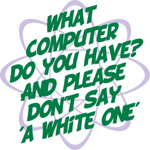 What Computer Do You Have?