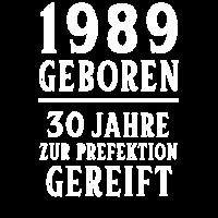 1989 30. Geburtstag 30 Jahre alt Geschenk geboren