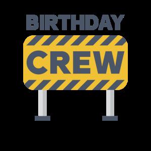 birthday crew Team Geburtstag Baustelle Crew Kran