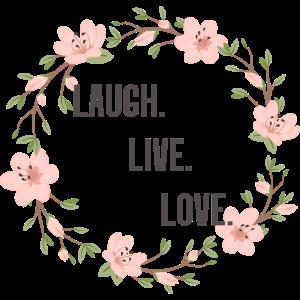 Laugh Live Love / Lache Lebe Liebe