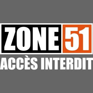ZONE 51 - ACCES INTERDIT