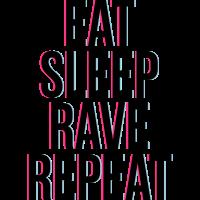eat sleep rave repeat colourful