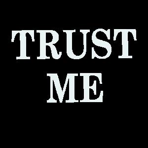 Trust me Vertraue Mir