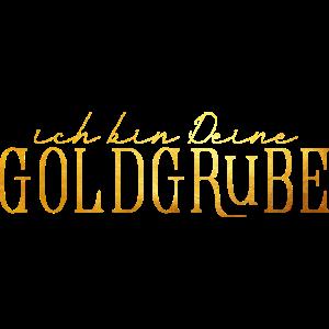 Ich bin deine Goldgrube | lustige Liebeserklärung