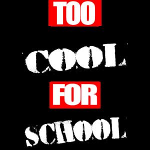 Zu cool für die Schule