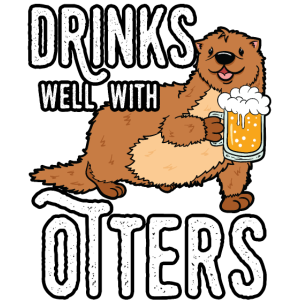 Drinks Well With Otters Otter Lustiges Geschenk