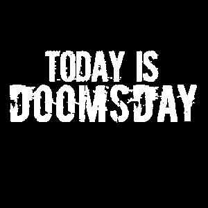 Heute ist Weltuntergang today is doomsday Schrift