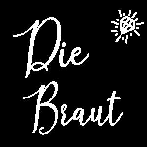"""JGA Shirt """"Die Braut"""""""