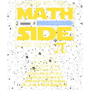 Come to the Math Side We have Pi