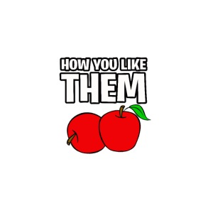 How You Like Them Apples