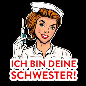 Ich bin deine Schwester! Krankenschwester-T-Shirt!
