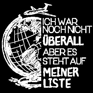 ÜBERALL STEHT AUF MEINER LISTE - FERNWEH - T-SHIRT