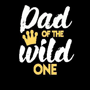 Dad of the Wild One Papa Geschenk Vatertag Vater