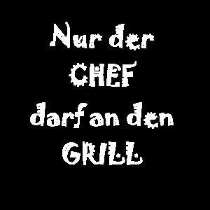 Nur der Chef darf an den Grill