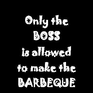 Nur der Chef darf an den Grill!
