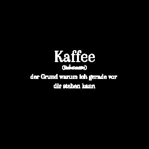 Bedeutung Kaffee - First I need Coffee!