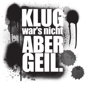 Klug wars nicht aber geil Paintball Graffiti Shirt