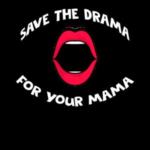 Speichern Sie das Drama für Ihre Mutter