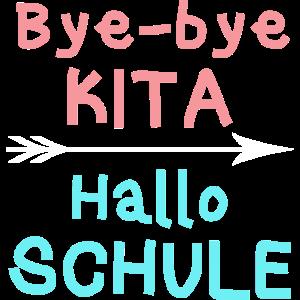 Bye Bye Kita Kindergarten Hallo Schule Geschenk