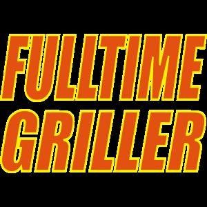 Fulltime Griller Grillen
