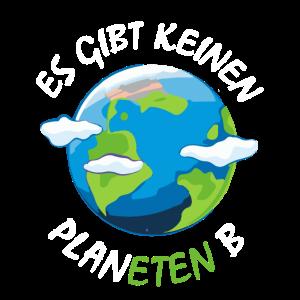 Es gibt keinen Planeten B - NO PLANET B