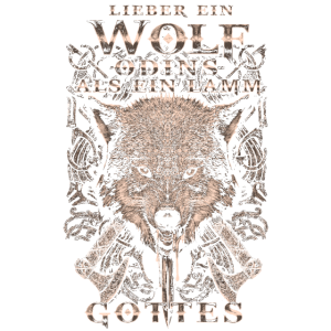 Wikinger Lieber ein Wolf Odins als ein Lamm Gottes