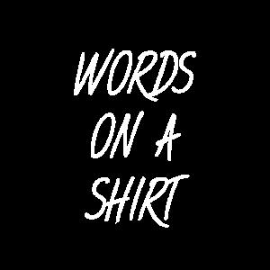 Wörter auf einem Shirt