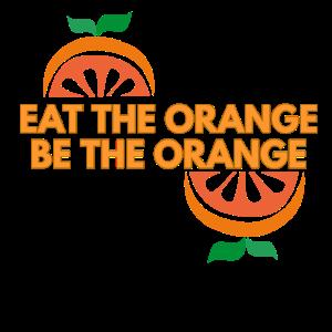 eat the orange be the orange