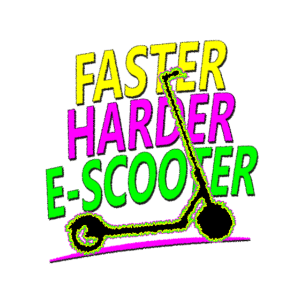 Faster Harder Escooter