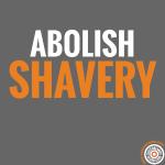Abolish Shavery