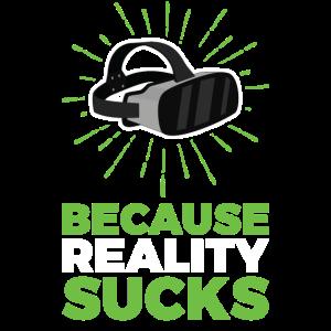 Virtuelle Realität, weil die Realität scheiße ist