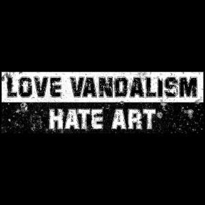 Love Vandalism, Hate Art