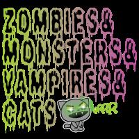 Zombies & Monsters & Vampires & beam Cats :)