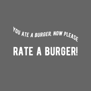 You ate a burger limited edition