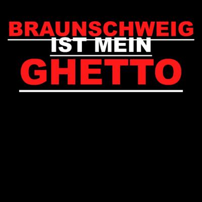 Braunschweig ist mein Ghetto - Braunschweig ist mein Ghetto - Niedersachsen,Ghetto,Braunschweiger,Braunschweig ist mein Ghetto,Braunschweig