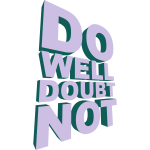 Do Well Doubt Not