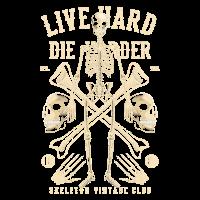Live Hard Die Harder