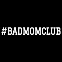 Bad Mom Club Mama Muttertag Lustig Geschenk Idee