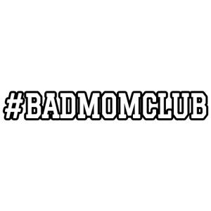 Bad Mom Club Mama Muttertag Lustig Geschenk Idee