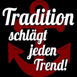 Tradition schlägt jeden Trend!