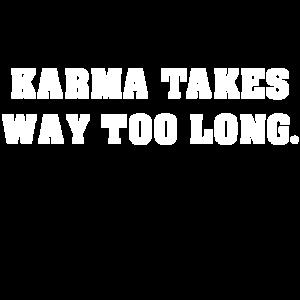 Karma braucht zu lange