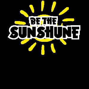 Sei der Sonnenschein