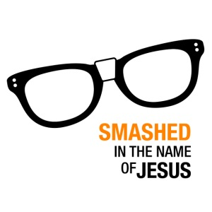 Smashed in the name of Jesus