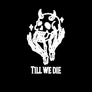 Till we die Smoke Skelett Tot Hoerner