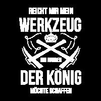 "Handwerker Werkzeug Shirt ""König"" Vater Männer"