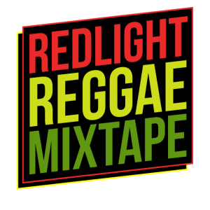 REDLIGHT REGGAE MIXTAPE