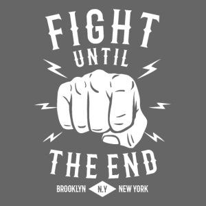 Kämpfe bis zum Ende